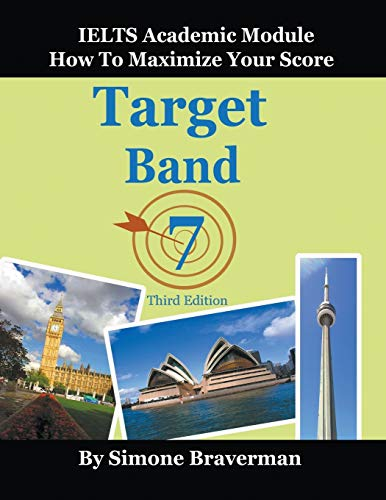 Target Band 7: IELTS Academic Module - How to Maximize Your Score (Third Edition) (Ielts Band 7)