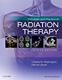 Principles and Practice of Radiation Therapy, 3e 3rd (third) by Washington MBA RT(T) FASRT, Charles M., Leaver MS RT(R)(T (2009) Hardcover