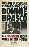 Donnie Brasco. Als FBI- Agent sechs Jahre in der Mafia.