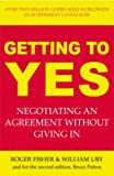 Getting to Yes - Negotiating an agreement without giving in