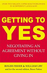 Getting to Yes: Negotiating an agreement without giving in: The Secret to Successful Negotiation