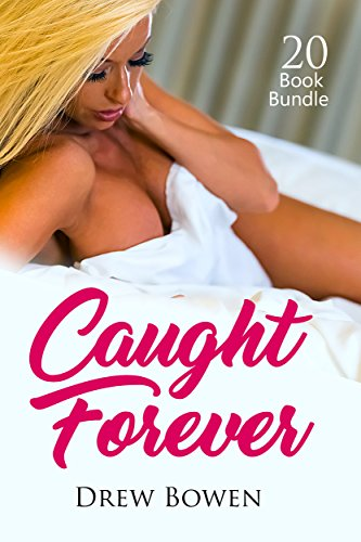 Erotica: Caught Forever (New Adult Romance Multi Book Mega Bundle Erotic Sex Tales Taboo Box Set)(New Adult Erotica, Contemporary Coming Of Age Fantasy, Fetish) (English Edition) - Forever Feeder