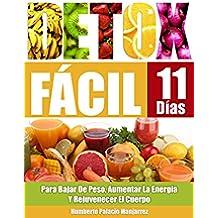 Detox Fácil: Para Bajar de Peso, Aumentar la Energía y Rejuvenecer El Cuerpo