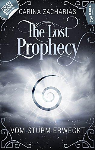 The Lost Prophecy - Vom Sturm erweckt (Elemente-Reihe 1) -