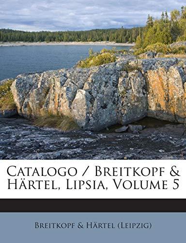 Catalogo / Breitkopf & Hartel, Lipsia, Volume 5