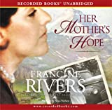 Her Mother's Hope (The Marta's Legacy series) by Francine Rivers (2010-05-15)
