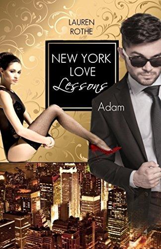 New York Love Lessons: Adam von [Rothe, Lauren]