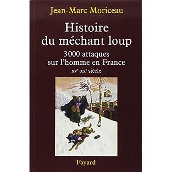Histoire du méchant loup : 3 000 attaques sur l'homme en France (XVe-XXe siècle)