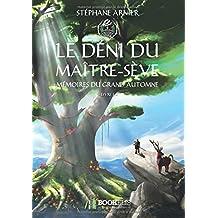 Mémoires du Grand Automne - 1 - Le déni du Maître-sève
