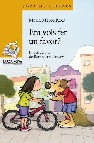 Em vols fer un favor? (Llibres Infantils I Juvenils - Sopa De Llibres. Sèrie Groga) por Maria Mercè Roca