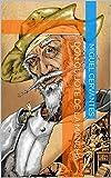 El ingenioso hidalgo don Quijote de la Mancha: (Illustrated)