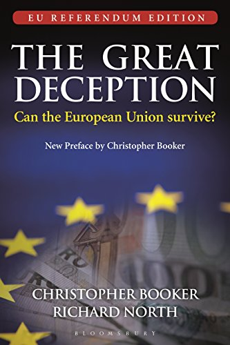 The Great Deception: The Secret History of the European Union (English Edition) por Christopher Booker