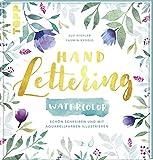 Handlettering WaterColor Schön schreiben und mit Aquarellfarben illustrieren - Yasmin Reddig, Sue Hiepler