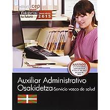 Auxiliar administrativo. Servicio vasco de salud-Osakidetza. Simulacros de examen (Osakidetza 2015)