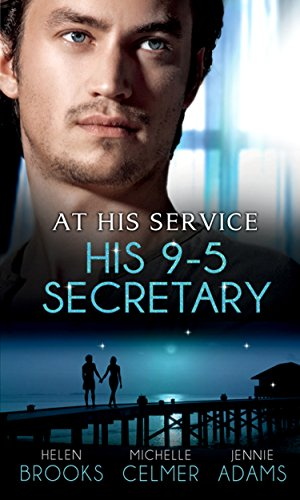 At His Service: His 9-5 Secretary: The Billionaire Boss's Secretary Bride / The Secretary's Secret / Memo: Marry Me? (Mills & Boon M&B) (Mills & Boon Special Releases) (English Edition)