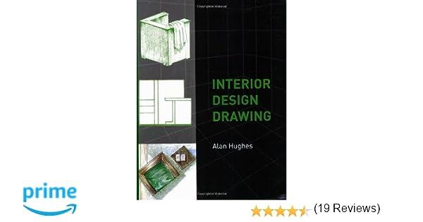 Interior Design Drawing Amazoncouk Alan Hughes 8601200792027 Books