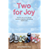 Two For Joy - The true story of one family's journey to happiness with severely disabled twins