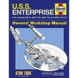 Haynes U.S.S. Enterprise Owners' Workshop Manual: 2151 Onwards (Nx-01, Ncc-1701, Ncc-1701-a to Ncc-1701-e)
