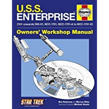 U.S.S. Enterprise Manual: 2151 onwards (NX-01, NCC-1701, NCC-1701-A to NCC-1701-E) (Haynes Owners Workshop Manual)