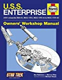U.S.S. Enterprise Manual: 2151 onwards (NX-01, NCC-1701, NCC-1701-A to NCC-1701-E) (Haynes Owners Workshop Manual)
