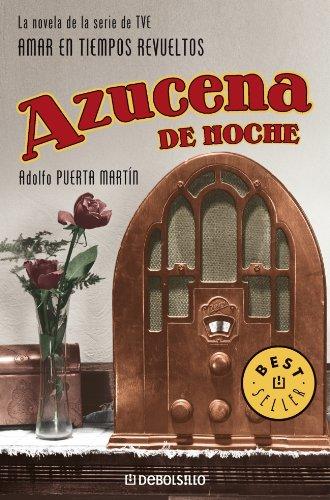 """Azucena de noche: La novela de la serie de TVE """"Amar en tiempos revueltos"""" (BEST SELLER)"""