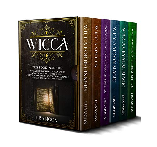 Wicca: This Book Includes: Wicca for Beginners, Wicca Spells, Wicca Book of Candle Spells, Wicca Moon Magic, Wicca Crystal Magic, Wicca Book of Herbal Spells (English Edition)