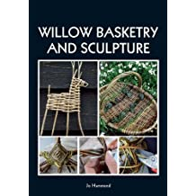 Willow Basketry and Sculpture by Jo Hammond (2014-10-01)