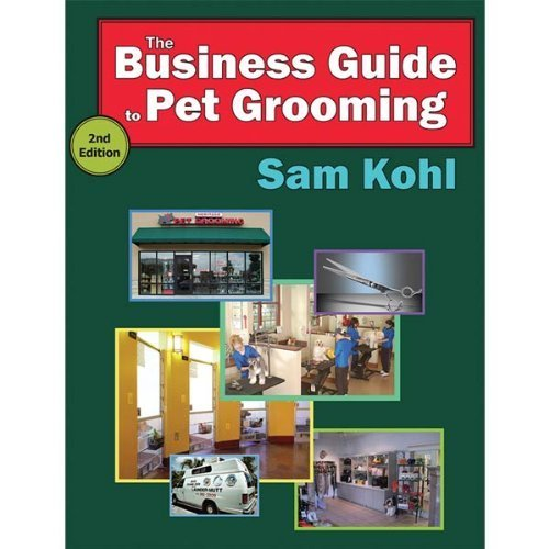 petedge-the-business-guide-to-pet-grooming-by-sam-kohl-by-petedge-dealer-services