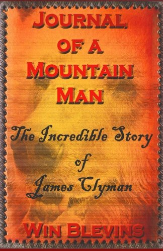 ntain Man: James Clyman's Own Story ()