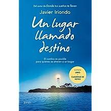 Un Lugar Llamado Destino (+ Cuaderno De Notas) (Biblioteca Javier Iriondo) de Javier Iriondo Narvaiza (28 abr 2015) Tapa blanda