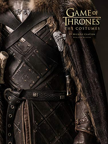 Game of Thrones: The Costumes di Michele Clapton,Gina McIntyre,David Benioff,D. B. Weiss