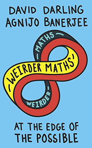 Weirder Maths: At the Edge of the Possible (English Edition)