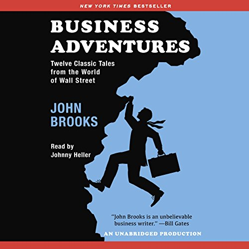Buchseite und Rezensionen zu 'Business Adventures: Twelve Classic Tales from the World of Wall Street' von John Brooks