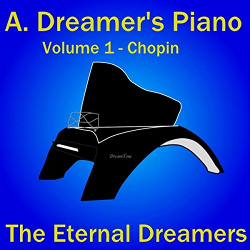 A. Dreamer's Piano, Vol. 1: Chopin
