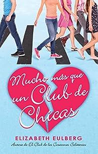 Mucho Más Que Un Club de Chicas. El Club de Los Corazones Solitarios/We Can Wo Rk It Out. the Lonely Hearts Club par  Elizabeth Eulberg
