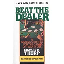 Beat the Dealer: A Winning Strategy for the Game of Twenty-One Revised Edition by Thorp, Edward O. [1966]