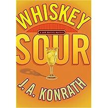 Whiskey Sour: A Jack Daniels Mystery (Jack Daniels Mysteries) by J. A. Konrath (2005-06-01)