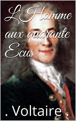 L'Homme aux quarante Ecus par Voltaire .