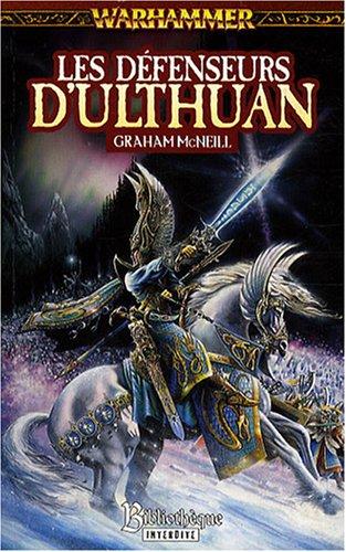 Les Défenseurs d'Ulthuan par Graham McNeill