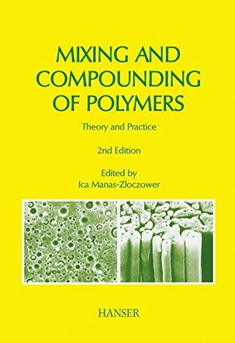 Mixing and Compounding of Polymers: Theory and Practice by Ica Manas-Zloczower (2009-05-07)