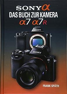 Sony Alpha Sony Alpha 7/7R Das Buch zur Kamera (3941761447) | Amazon price tracker / tracking, Amazon price history charts, Amazon price watches, Amazon price drop alerts