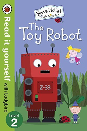 read-it-yourself-with-ladybird-ben-and-hollys-little-kingdom-level-2-the-toy-robot-by-ladybird-ladyb