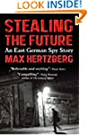 Stealing the Future: An East German S...