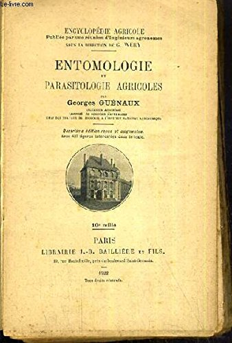 ENTOMOLOGIE ET PARASISTOLOGIE AGRICOLES / COLLECTION ENCYCLOPEDIE AGRICOLE - 4ème EDITION.