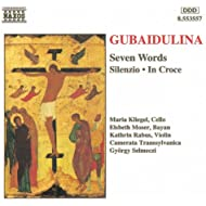 Gubaidulina: Seven Words / Silenzio / In Croce