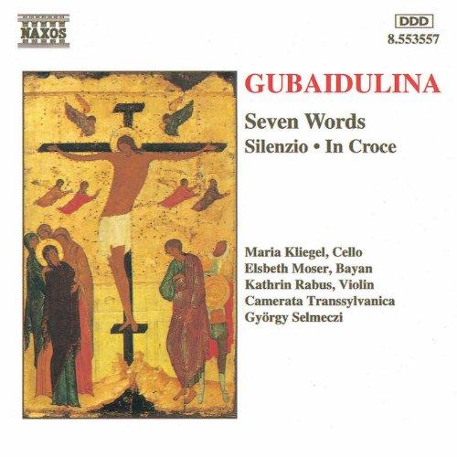 Gubaidulina: Seven Words / Silenzio / In Croce