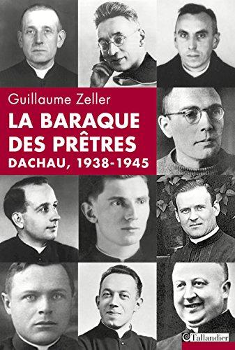Descargar Libro La Baraque des prêtres, Dachau 1938-1945 de Guillaume Zeller