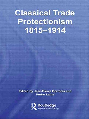 [(Classical Trade Protectionism 1815-1914)] [By (author) Jean-Pierre Dormois ] published on (March, 2009)