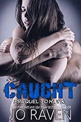 Caught (Prequel to Hawk) (Sex and Bullets) (English Edition)