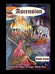 Ascension: Queen Of  Ages Trilogy Book One (Queen Of Ages 1)